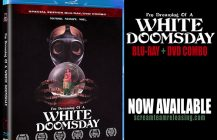 White Doomsday DVD/Blu-rays NOW SHIPPING! Plus, new screenings!